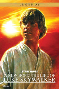 A New Hope The Life Of Luke Skywalker