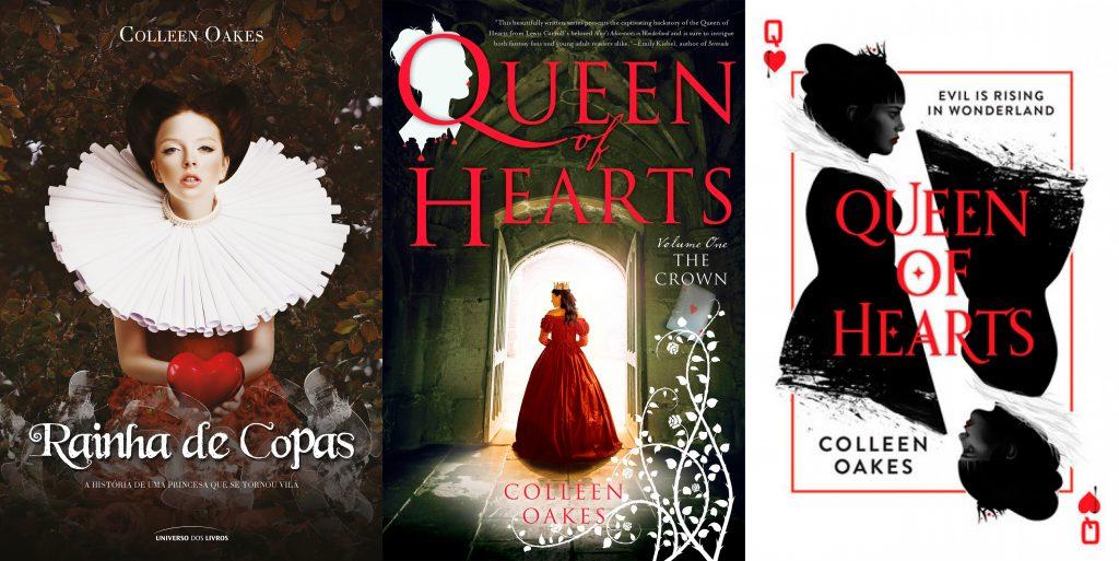 Rainha de Copas, de Colleen Oakes Versão brasileira comparada às versões originais: a primeira (que me baseei para criar) e a segunda que saiu há pouco tempo.